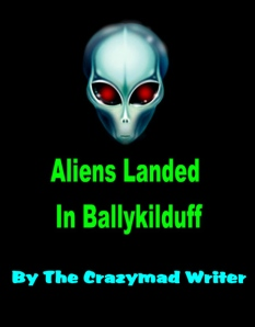 'Aliens Landed' by The Crazymad Writer of children's stories